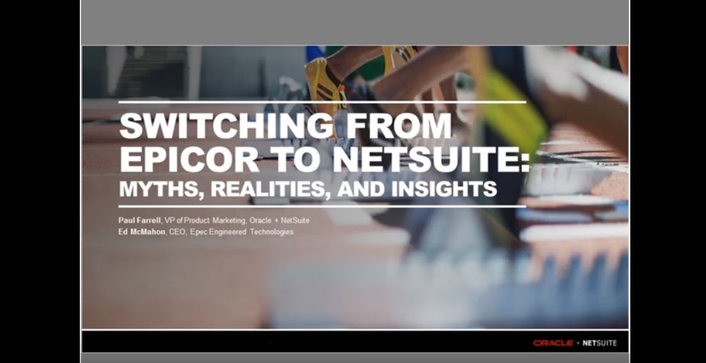 Switching from Epicor to NetSuite: Myths, Realities and Insights